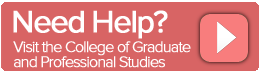 Need Help? Visit the College of Graduate and Professional Studies